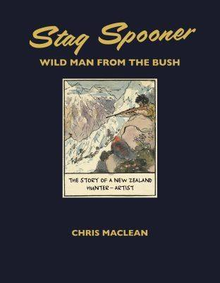 Stag Spooner: Wild Man from the Bush