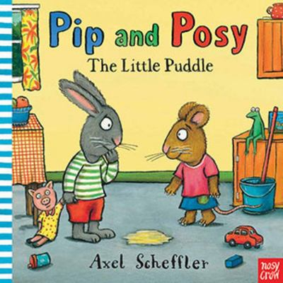The Little Puddle (Pip and Posy)