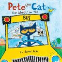 Pete the Cat: The Wheels on the Bus Board Book