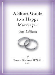 Short Guide to A Happy Gay Marriage