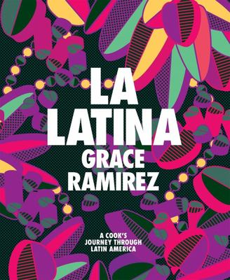 La Latina: A Cook's Journey Through Latin America