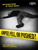 "Jumped, Fell, or PushedHow Forensics Solved 50 ""Perfect"" Murders"