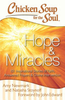 Chicken Soup for the Soul: Hope & Miracles101 Inspirational Stories of Faith, Answered Prayers, and Divine Intervention