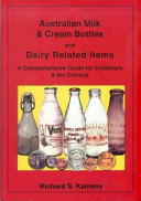 Australian Milk and Cream Bottles and Dairy Related ItemsA Comprehensive Guide for Collectors and the Curious
