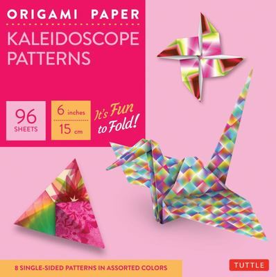 Origami Paper : Kaleidoscope Patterns: Perfect for Class Projects and Modular Origami