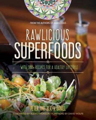 Rawlicious Superfoods: With 100+ Recipes for a Healthy Lifestyle
