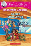 Dance Challenge (Thea Stilton: Mouseford Academy #4)