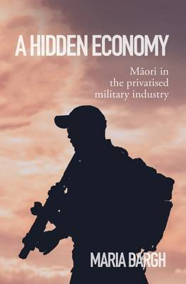 A Hidden Economy: Maori in the Privatised Military Industry