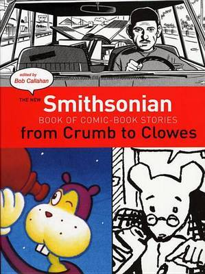 The New Smithsonian Book of Comic Book Stories: From Crumb to Clowes (American Remainders)