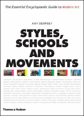Styles, Schools and Movements TheEssential Encyclopaedic Guide to Modern Art