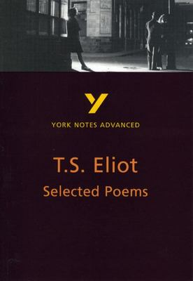 "York Notes Advanced - ""Selected Poems"" of T.S. Eliot"
