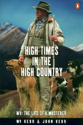 High Times in the High Country: Wv: the Life of a Musterer
