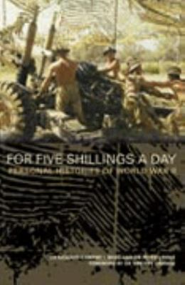 For Five Shillings a Day: Anzacs and Allies Fighting in the Second World War