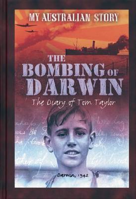 The Bombing of Darwin: The Diary of Tom Taylor