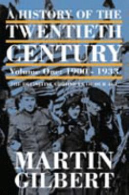 History Of The 20th Century Vol 1: 1900-1933
