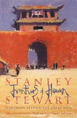 Frontiers of Heaven: A Journey Beyond the Great Wall