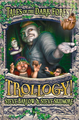 Trollogy! (Tales of  the Dark Forest #3)