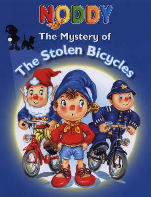 Noddy: the Mystery of the Stolen Bicycles - out of print