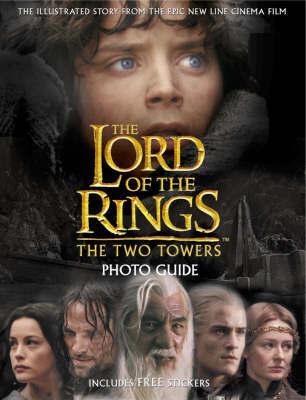 The Lord of the Rings : Two Towers Photo Guide