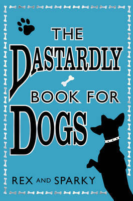 The Dastardly Book for Dogs