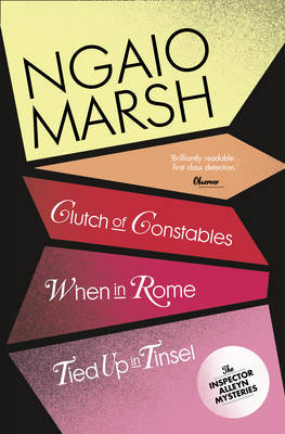 The Ngaio Marsh Collection #9 - Clutch of Constables / When In Rome / Tied Up In Tinsel