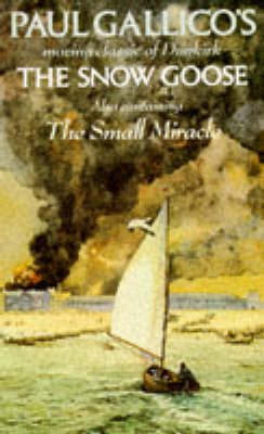 The Snow Goose; And, The Small Miracle