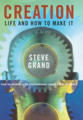 Creation: Life & How To Make It