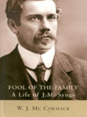 Fool Of The Family: A Life of J. M. Synge