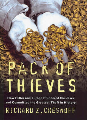 Pack Of Thieves - How Hitler and Europe plundered the Jews and committed the greatest theft in history