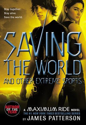 Saving the World and Other Extreme Sports (Maximum Ride 3 US)