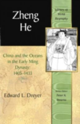 Zheng He: China and the Oceans in the Early Ming Dynasty, 1405-1433