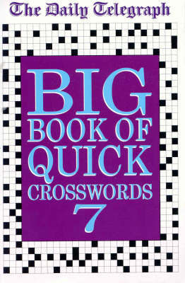 The Daily Telegraph Big Book of Quick Crosswords 7