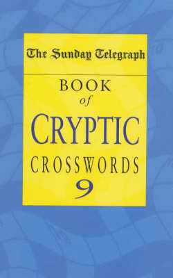 """The """"Sunday Telegraph"""" Book of Cryptic Crosswords 9"""