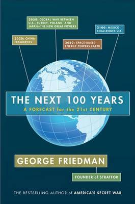 The Next 100 Years - A Forecast for the 21st Century