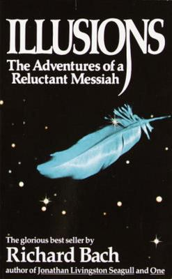 Illusions: Adventures of a Reluctant...