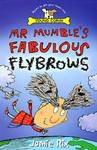 Mr Mumble\'s Fabulous Flybrows
