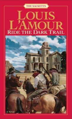 Sackett #14:ride The Dark Trail
