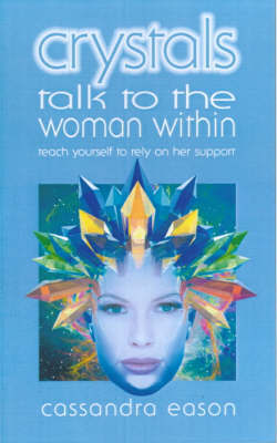 Crystals : Talk to the Woman Within