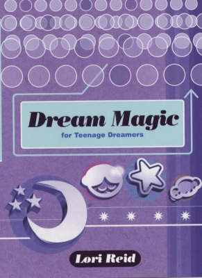 Dream Magic for Teenage Dreamers