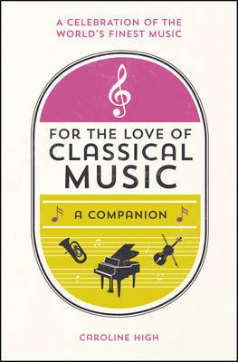 For the Love of Classical Music: A Companion