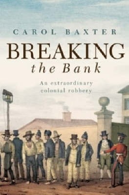 Breaking the Bank : An Extraordinary Colonial Robbery