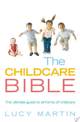 The Childcare BibleThe Ultimate Guide to All Forms of Childcare