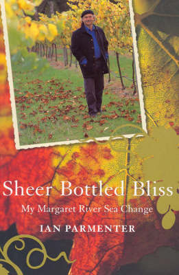 Sheer Bottled Bliss :  My Margaret River Sea Change