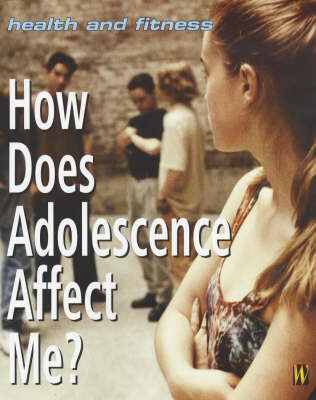 How Does Adolescence Affect Me?
