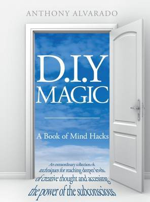 D.I.Y Magic: A Strange and Whimsical Guide to Creativity