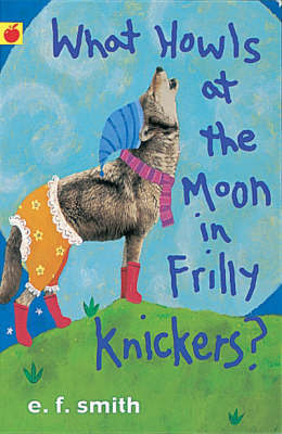 What Howls at Moon in Frilly Knickers?