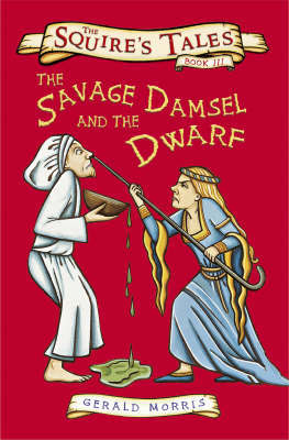 Savage Damsel and the Dwarf, The (Squire's Tales #3)