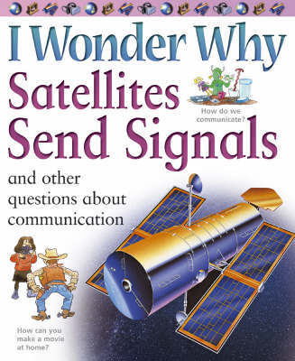 I Wonder Why Satellites Send Signals