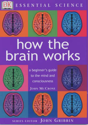 Essential Science: How the Brain Works