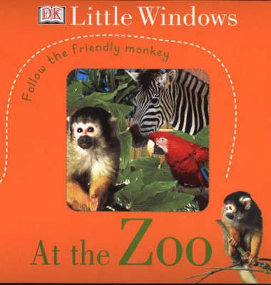 DK Little Windows: At the Zoo